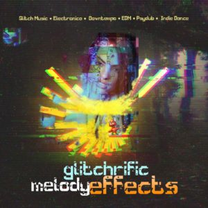 glitchrific melody effects cover